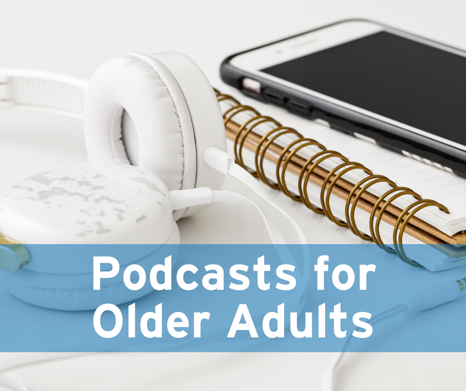 Podcasts for Older Adults-1